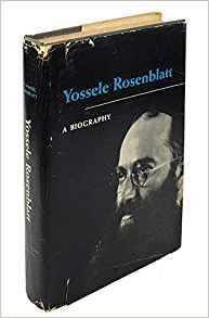Yossele Rosenblatt: The Story of His Life as Told by His Son Hardcover – 1954